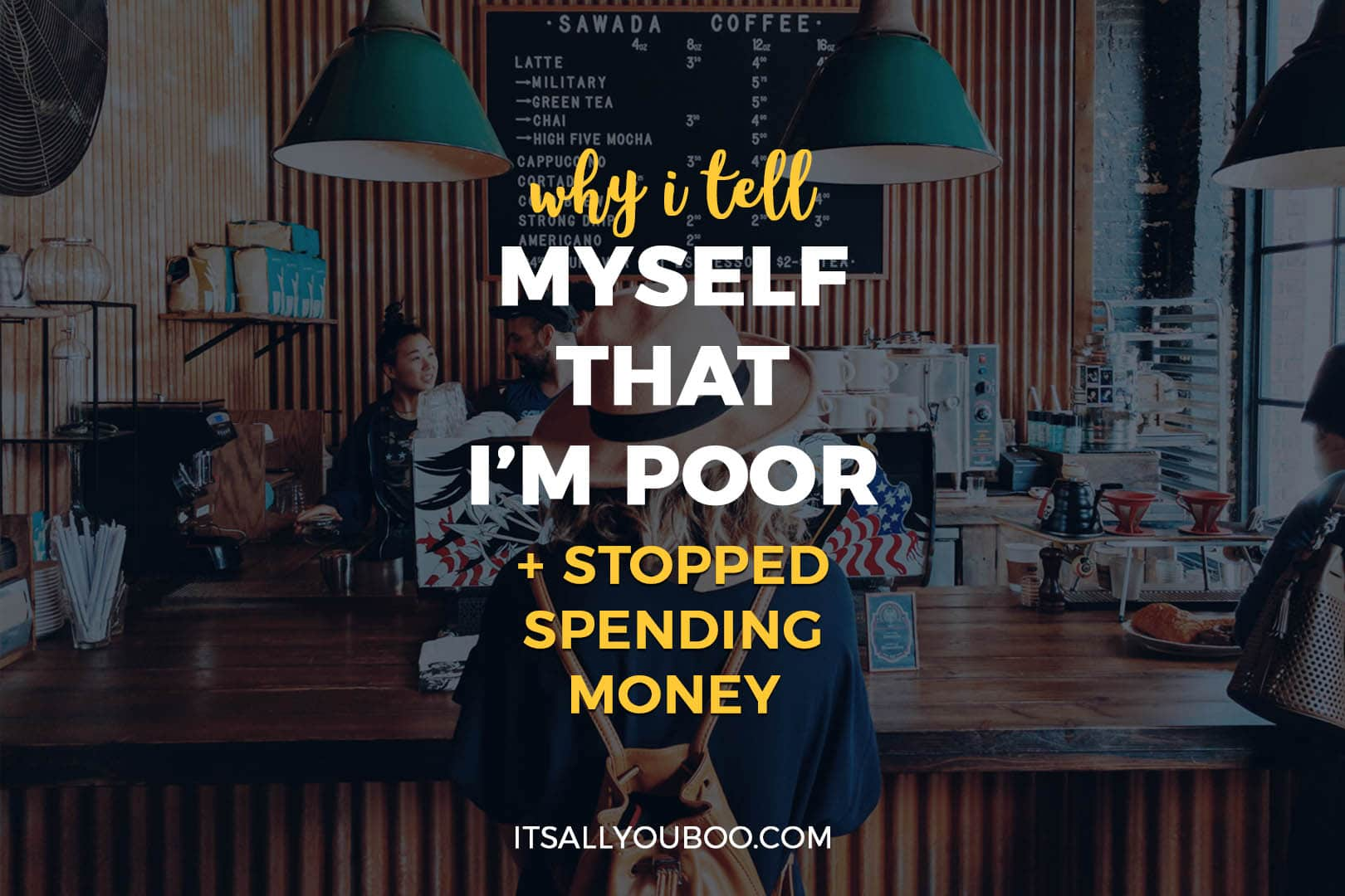 Why I Tell Myself I'm Poor and Stopped Spending Money | It's All You Boo