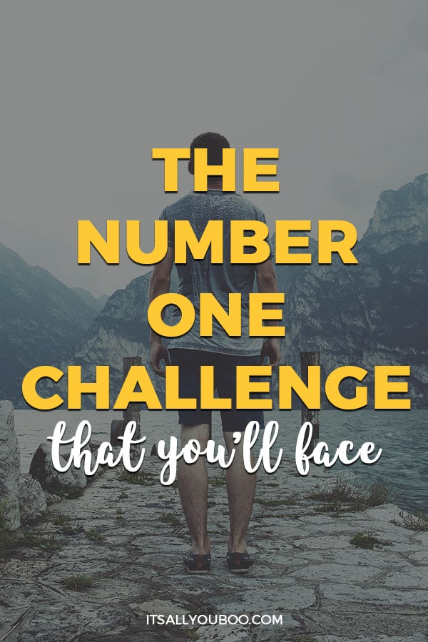 The Number One Challenge That You'll Face