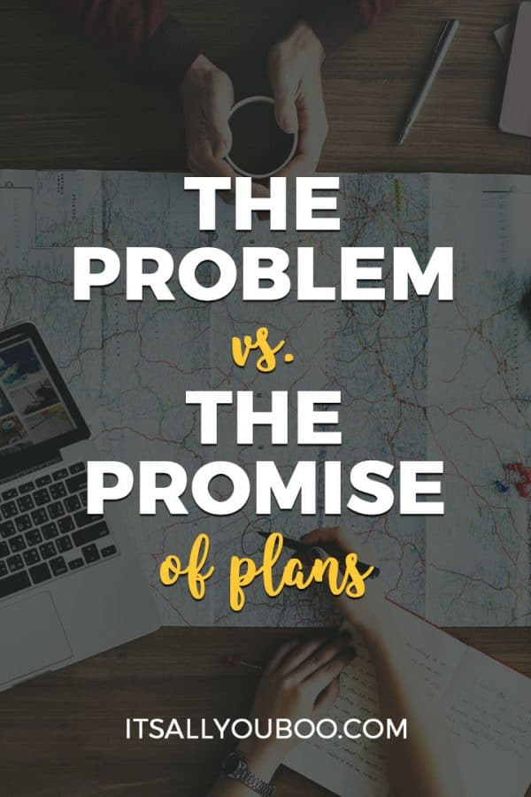 The Problem vs. The Promise of Plans