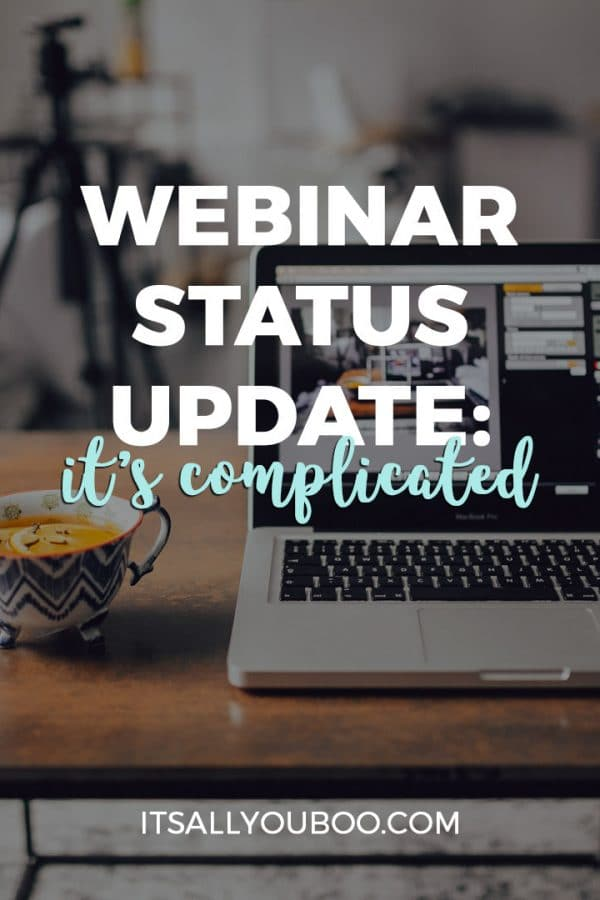 Webinar Status Update: It's Complicated