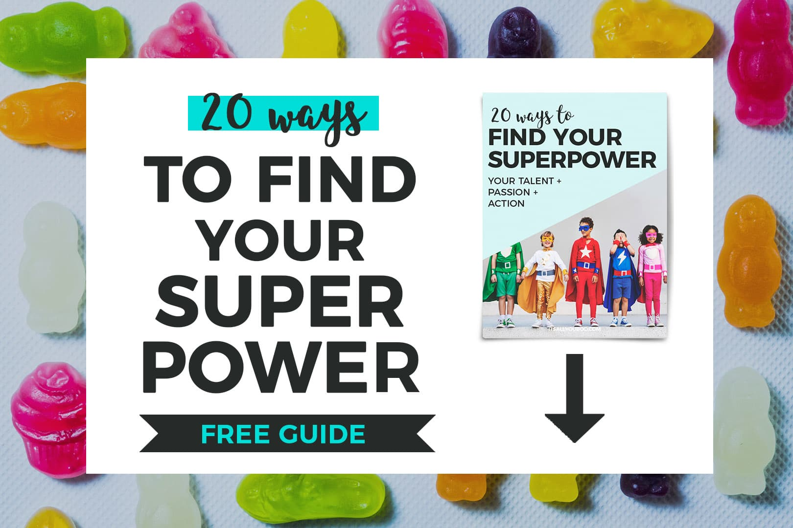 20 ways to find your super power (Free Guide), with preview image of guide and arrow pointing downwards.