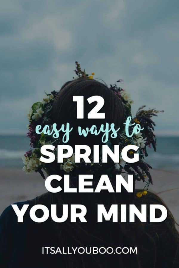 12 Easy Ways to Spring Clean Your Mind