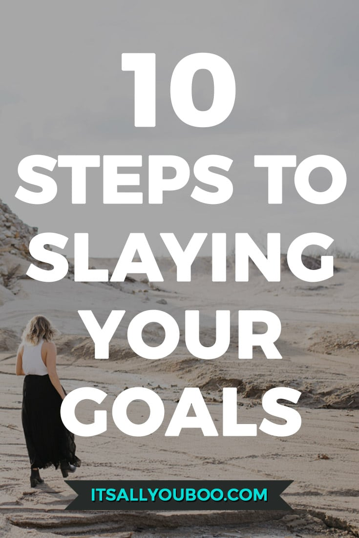10 Steps to Slaying Your Goals Pinterest Pin