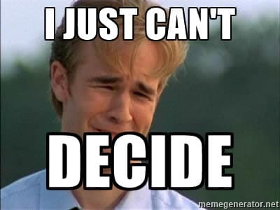 "A Meme of Dawson from Dawson's Creek crying with ""I just can't decide"""