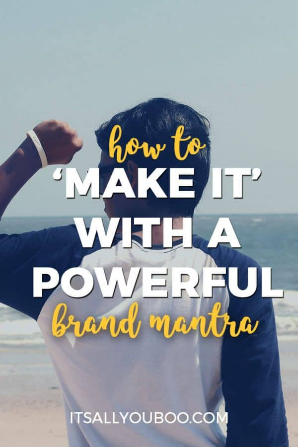 How to 'Make It' with a Powerful Brand Mantra