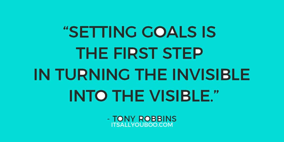 "Quote: ""Setting goals is the first step in turning the invisible into the visible."" - Tony Robbins"