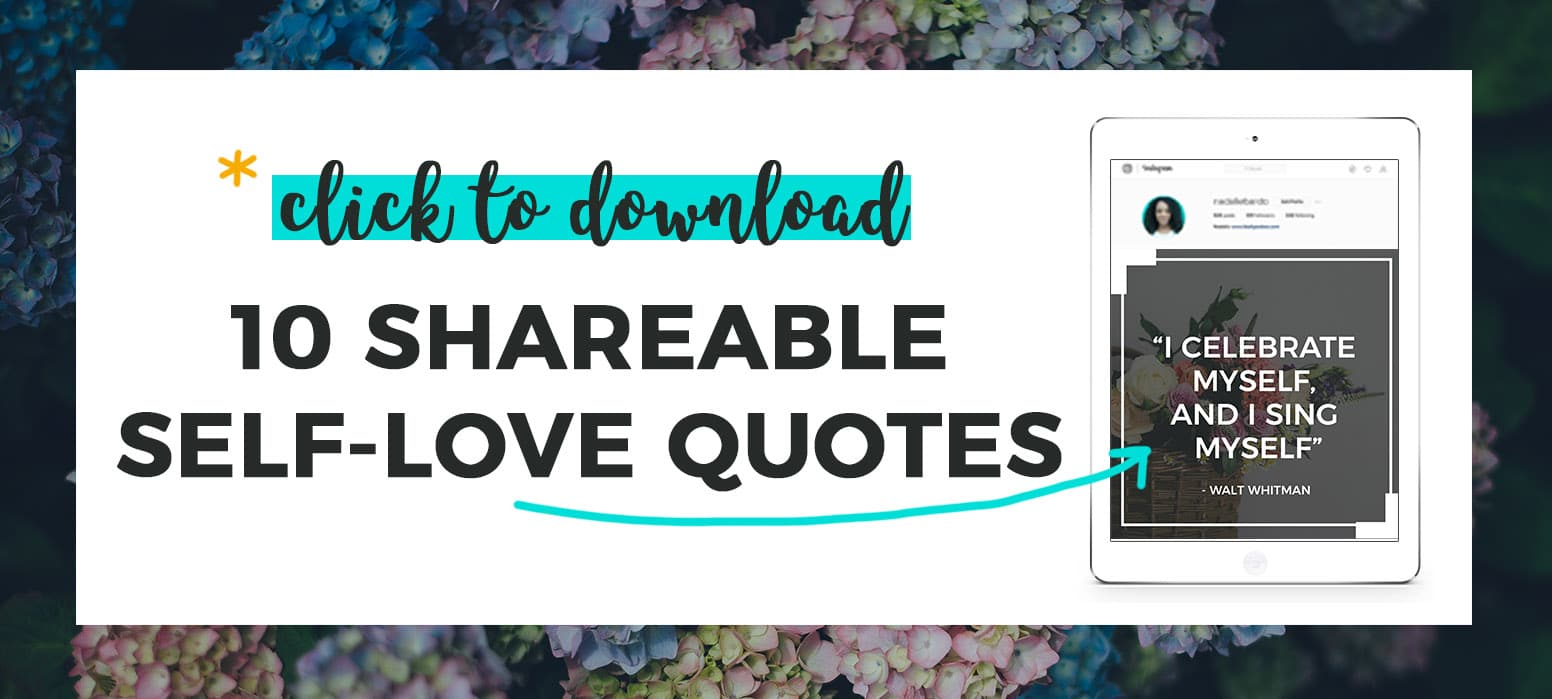 Click to download 10 shareable Self-Love Quotes