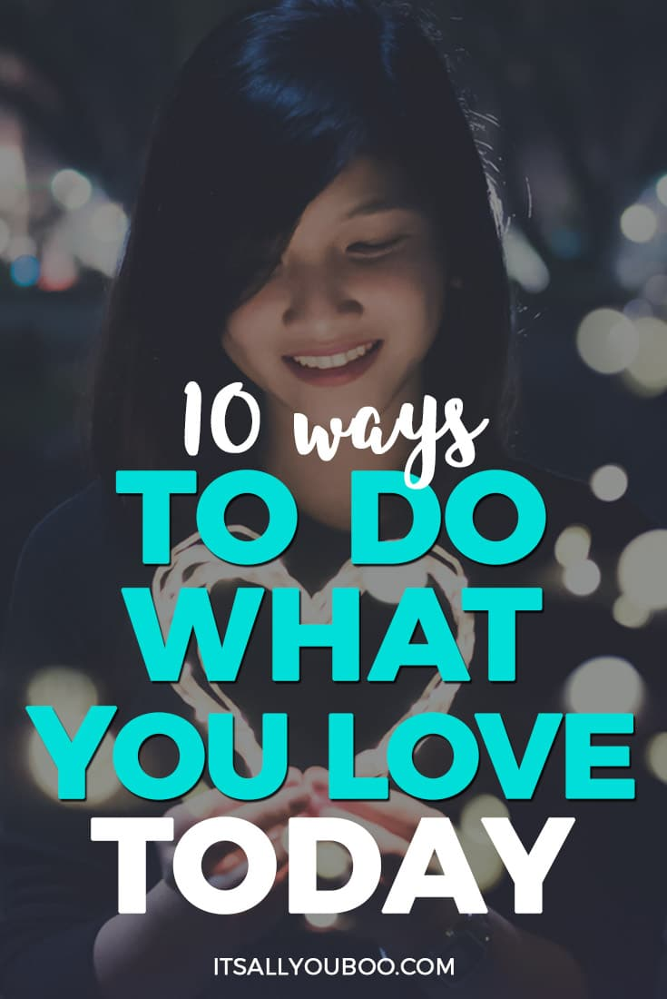 "Pinterest Image with ""10 Ways to Do What You Love Today"""