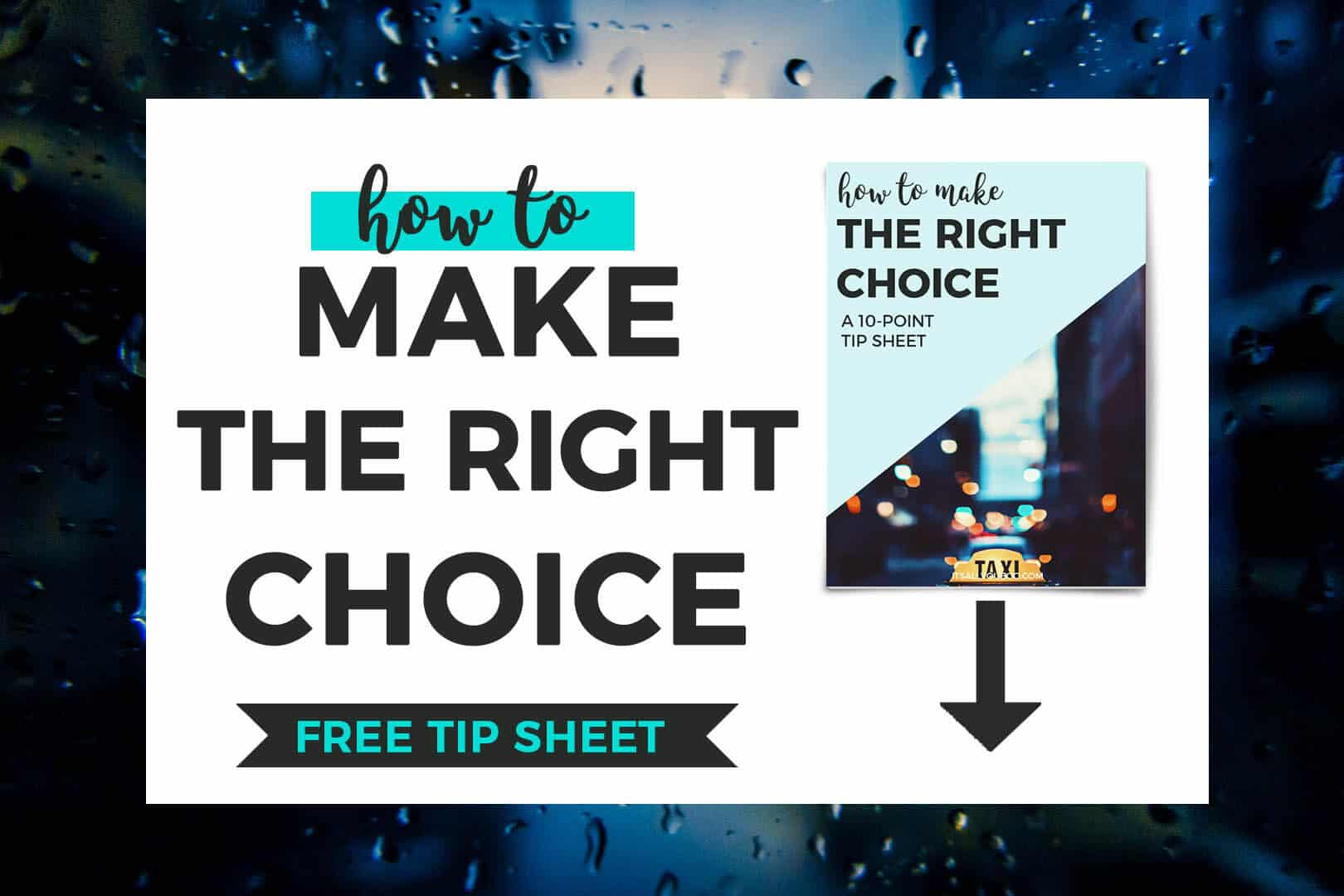 How to make the right choice 22