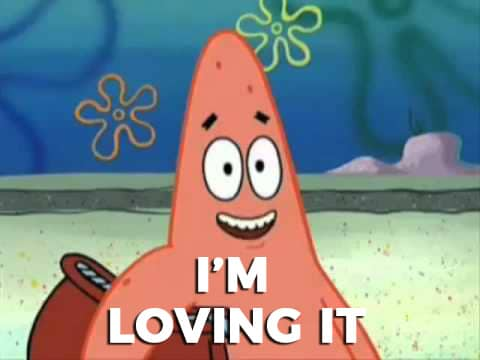 "Meme of Patrick from Spongebob smiling with ""I'm Loving It"""