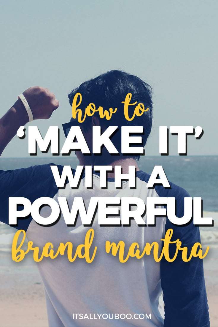 How to Make it with a Powerful Brand Mantra Pin