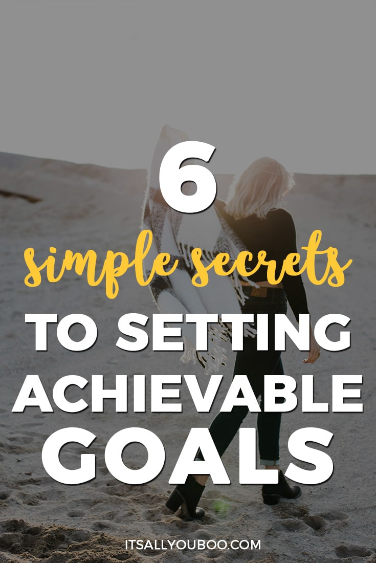 6 Simple Secrets to Setting Achievable Goals, Pinterest Pin