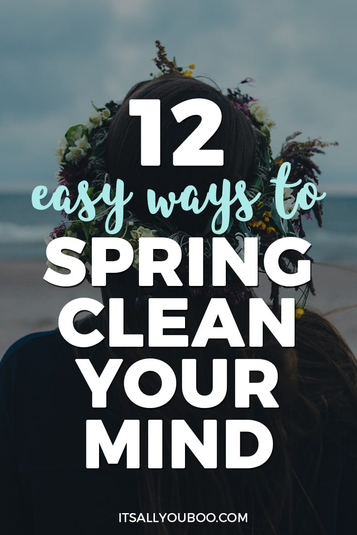 "Pinterest Pin with ""12 easy ways to spring clean your mind"""