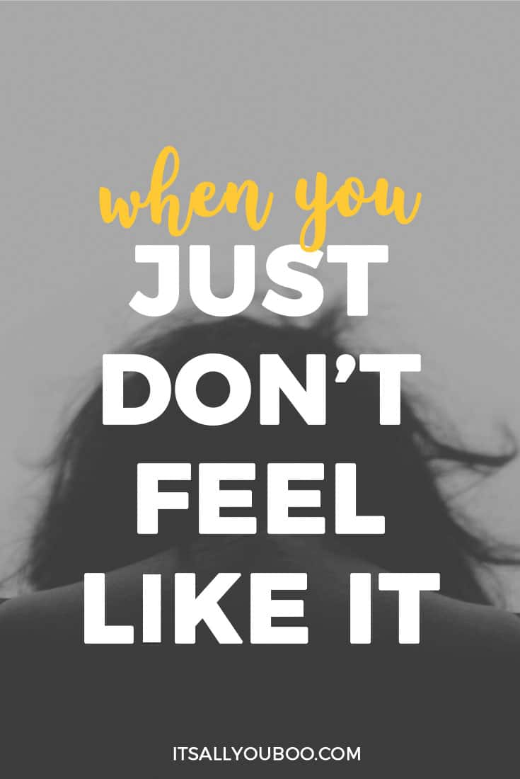 Are you tired of not feeling like it? Do you wonder what's going on? Get your FREE printable workbook with 10 questions to ask yourself when you just don't feel like it.