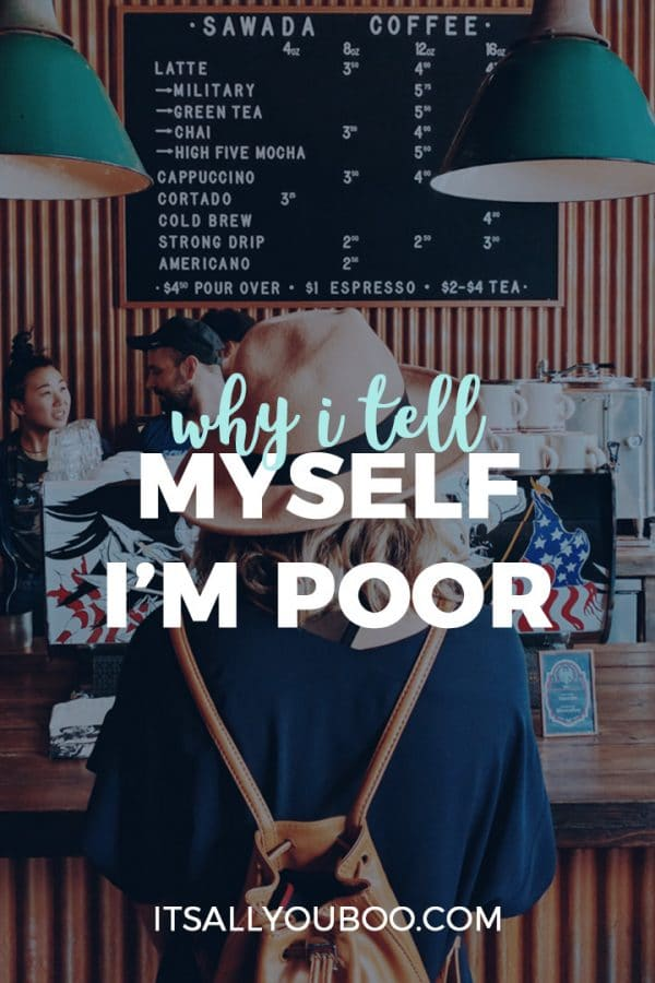 Why I Tell Myself I'm Poor and Stopped Spending Money