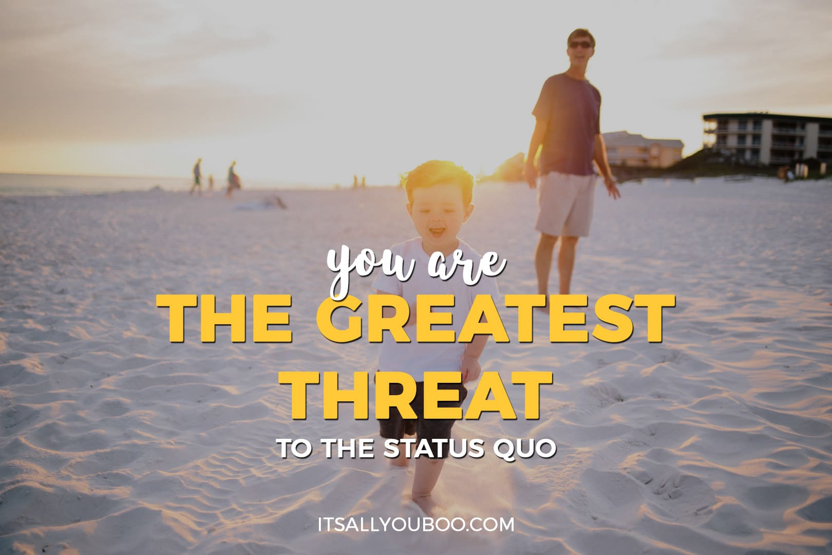 "photo of a child running on the beach with the words ""you are the greatest threat the the status quo"" written"