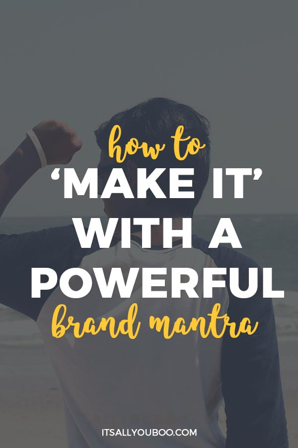 How to Make it With A Powerful Brand Mantra