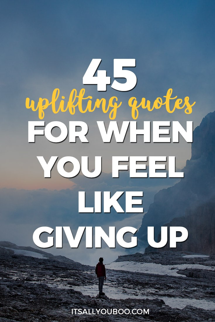 45 Uplifting Quotes for When You Feel Like Giving Up, Pinterest