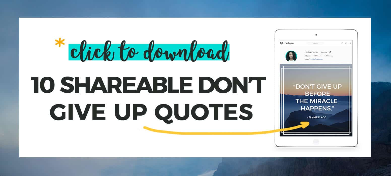 Click to download 10 shareable don't give up quotes + preview of graphic on iPad