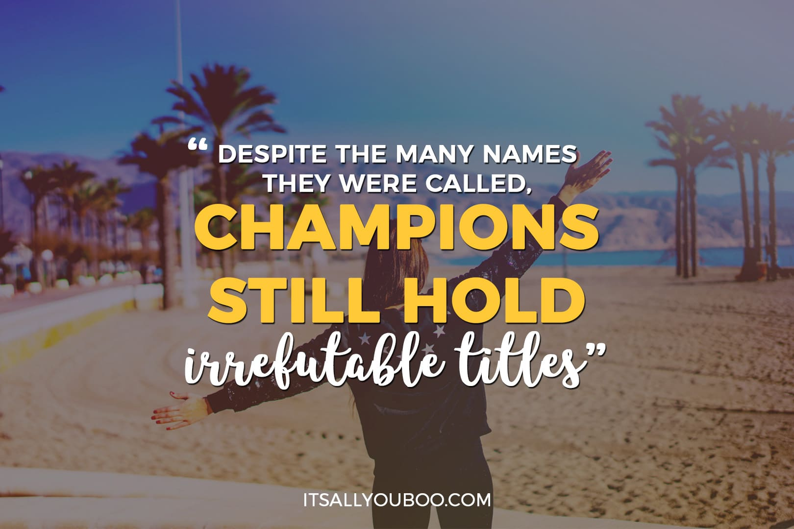 "a photo of a girl with her arms out and the words ""despite the many names they were called, champions still hold irrefutable titles"""