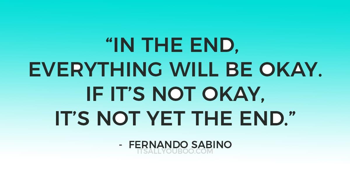 U201cIn The End, Everything Will Be Okay. If Itu0027s Not Okay, Itu0027s