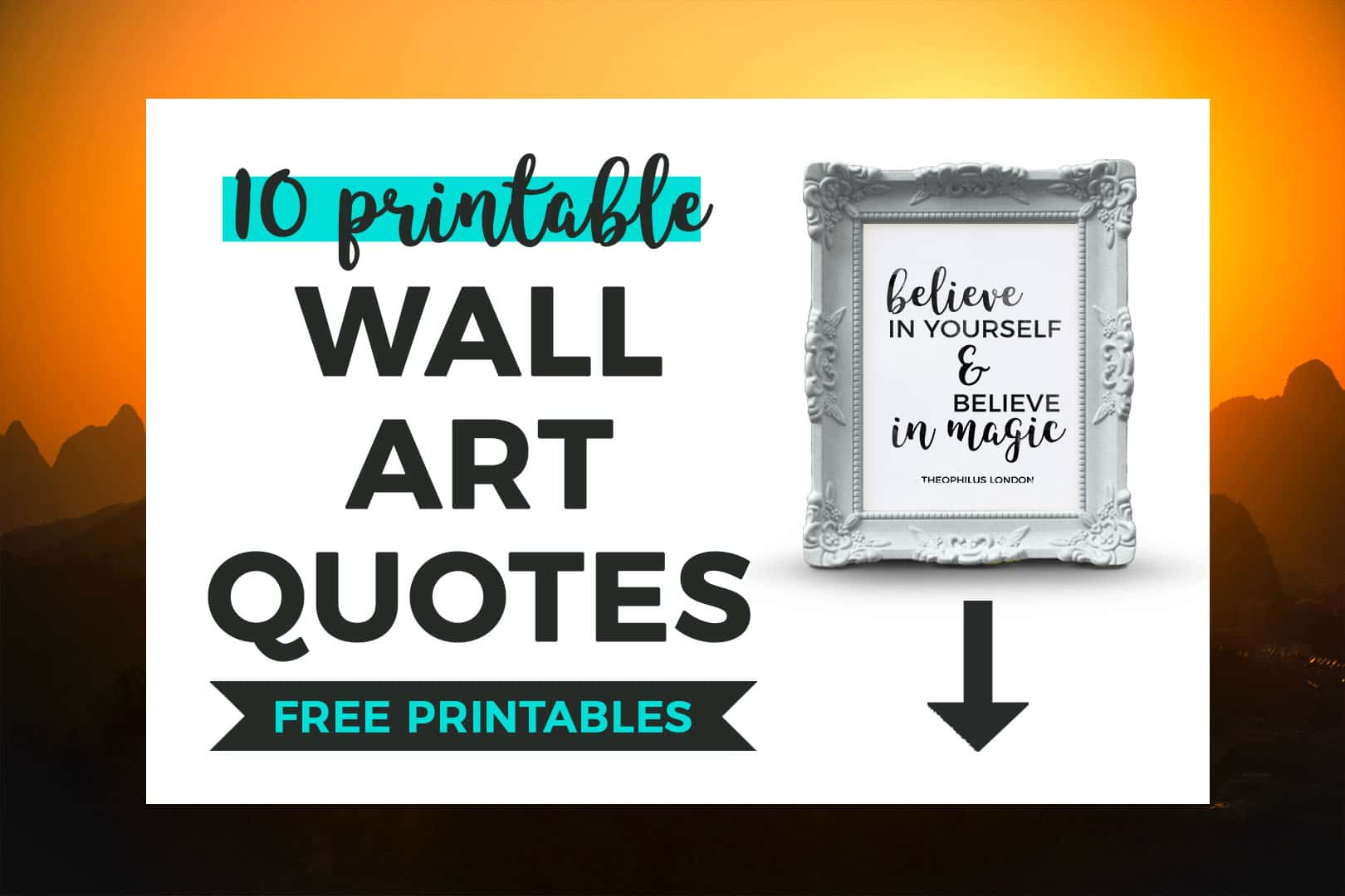 10 Printable Wall Art Quotes FREE PRINTABLES + Quote in Frame