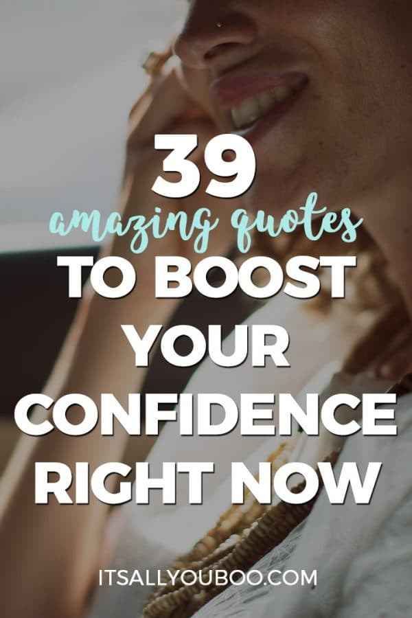 39 amazing quotes to boost your confidence right now, It's All You Boo