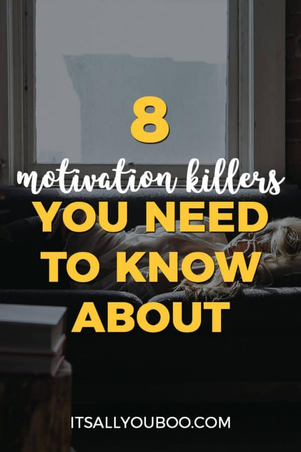 8 Motivation Killers You Need to Know About, It's All You Boo