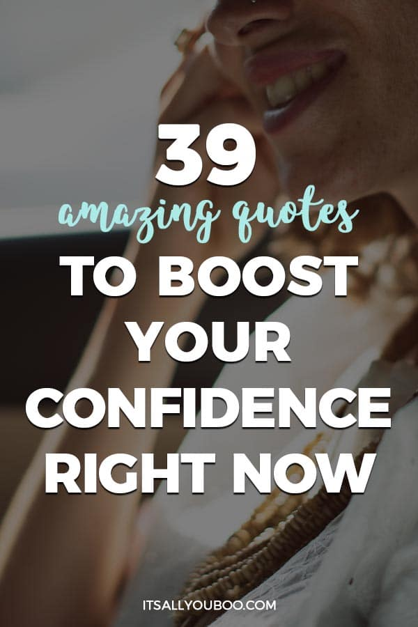 551282e30 39 Amazing Quotes to Boost Your Confidence Right Now | It's All You Boo