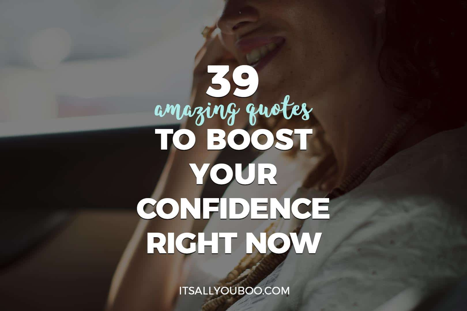 39 Amazing Quotes to Boost Your Confidence Right Now