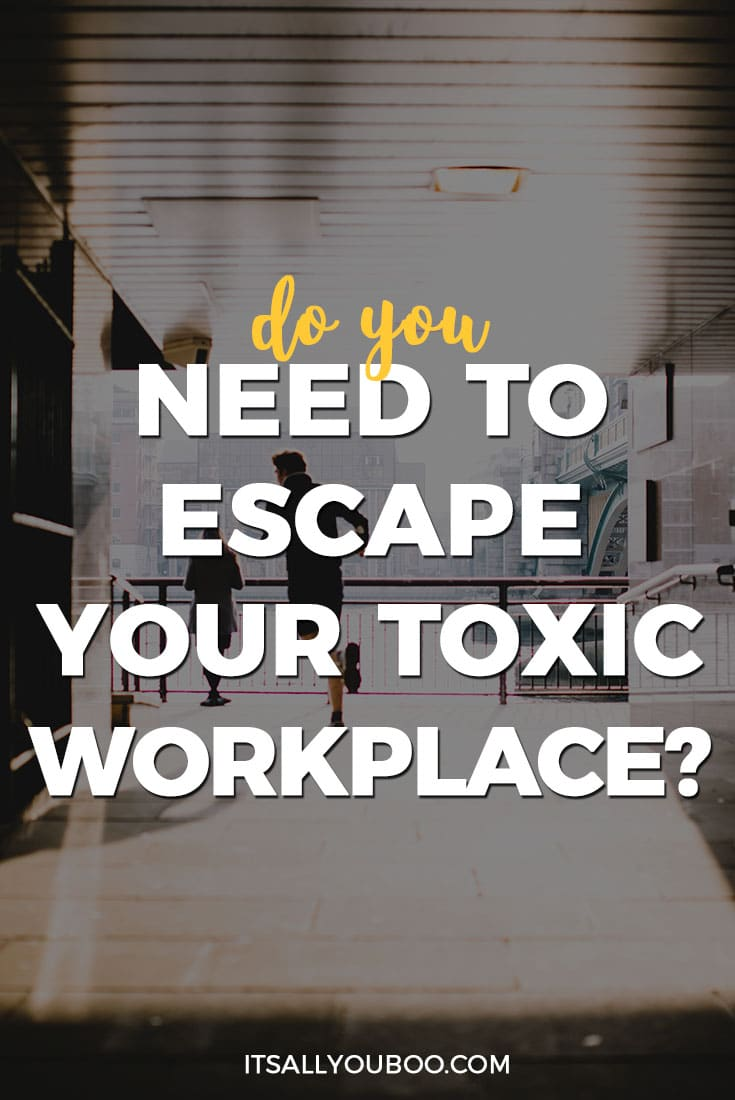 Do you need to escape your toxic workplace? It's All You Boo