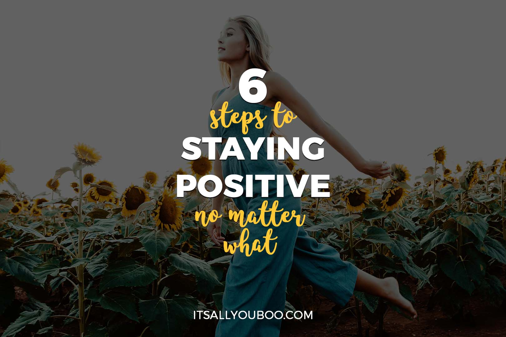 6 Steps to Staying Positive No Matter What