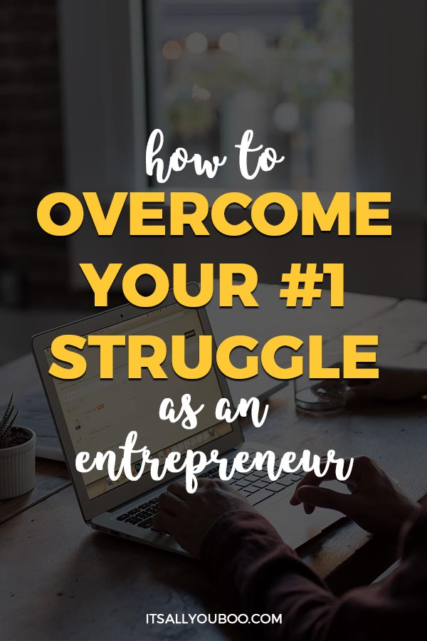 How to Overcome the #1 Struggle as an Entrepreneur