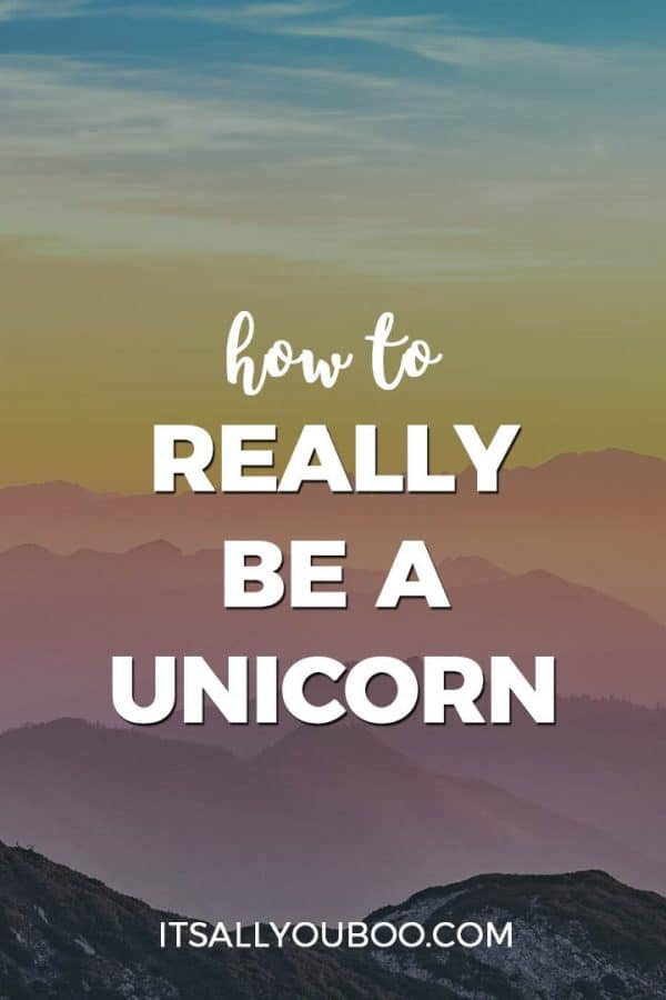 How to be a unicorn