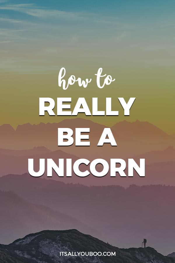 How to Really Be A Unicorn
