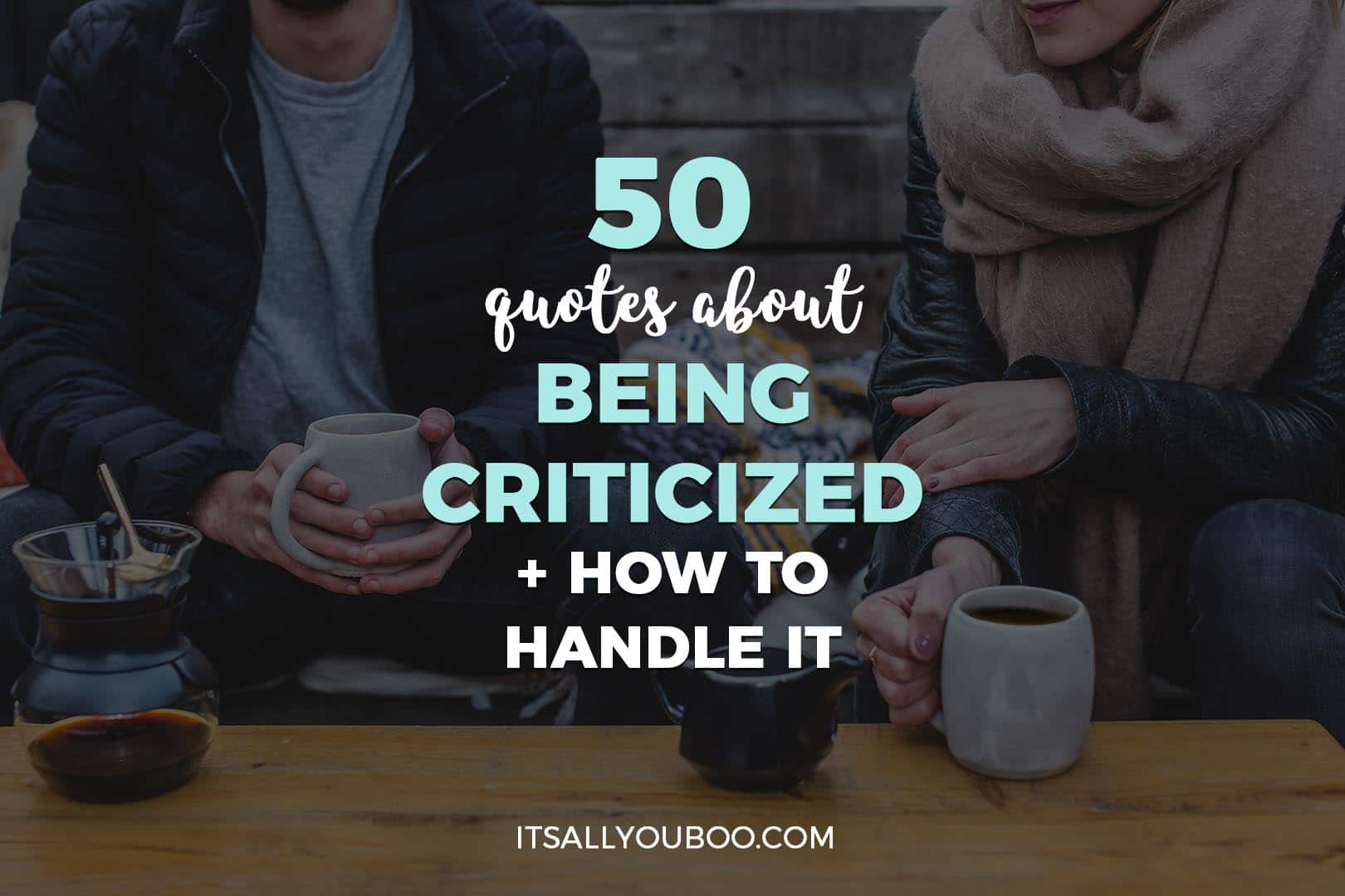 50 Quotes about Being Criticized and How to Handle It