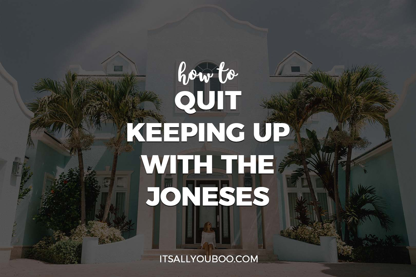 How to Quit Keeping Up with the Joneses