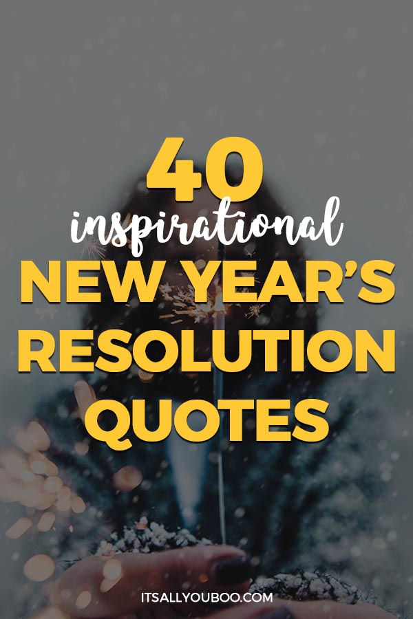 40 Inspirational New Year's Resolution Quotes | It's All ...