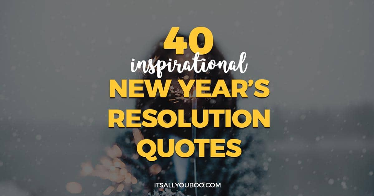 40 Inspirational New Year's Resolution Quotes It's All You Boo Magnificent New Year Resolutions Quote