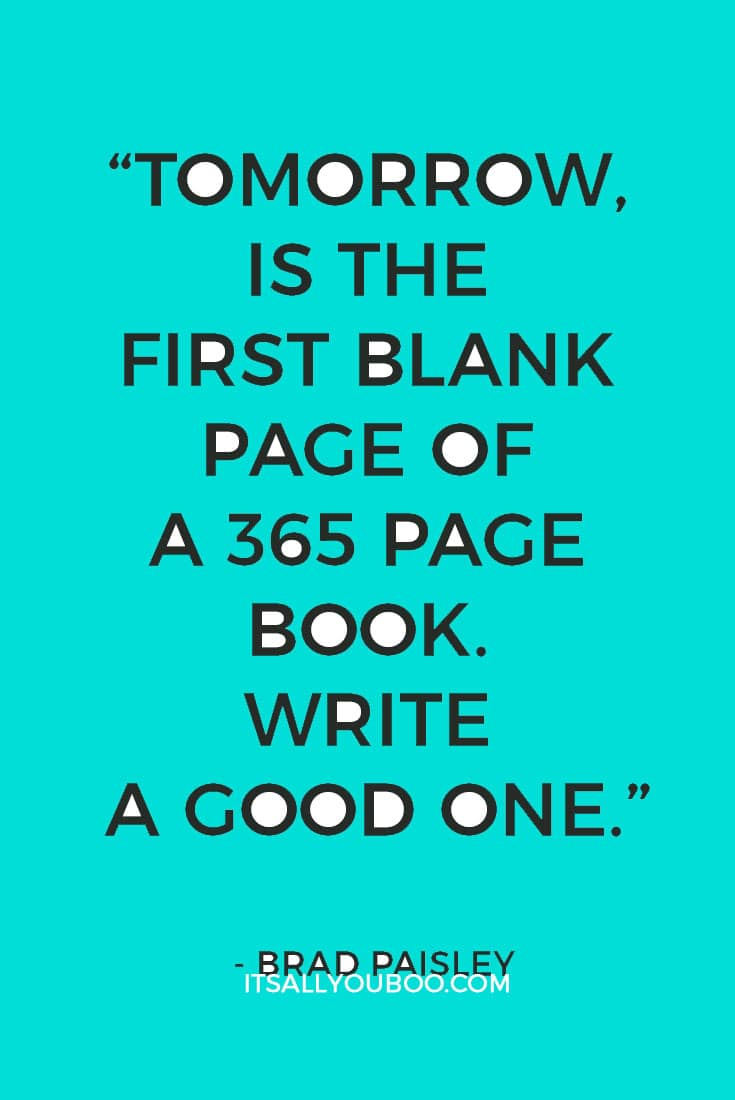 tomorrow is the first blank page of a 365 page book write a