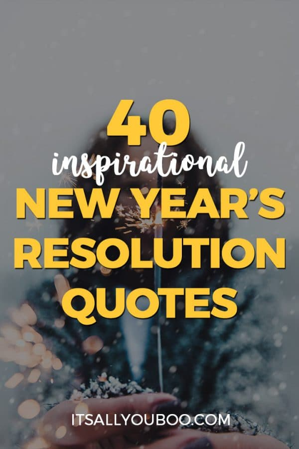 40 Inspirational New Year's Resolution Quotes