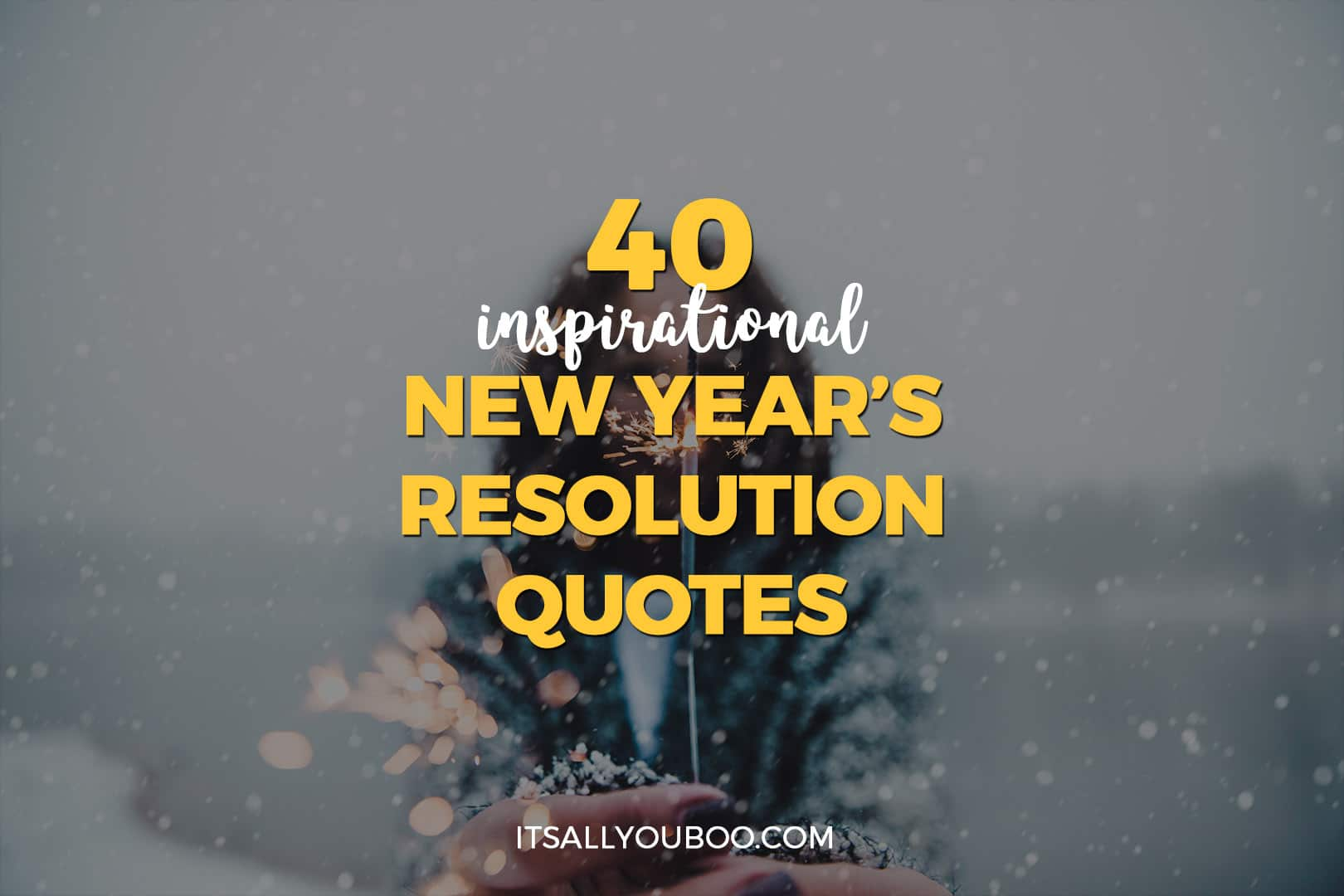 Inspirational Phrases 40 Inspirational New Year's Resolution Quotes  It's All You Boo