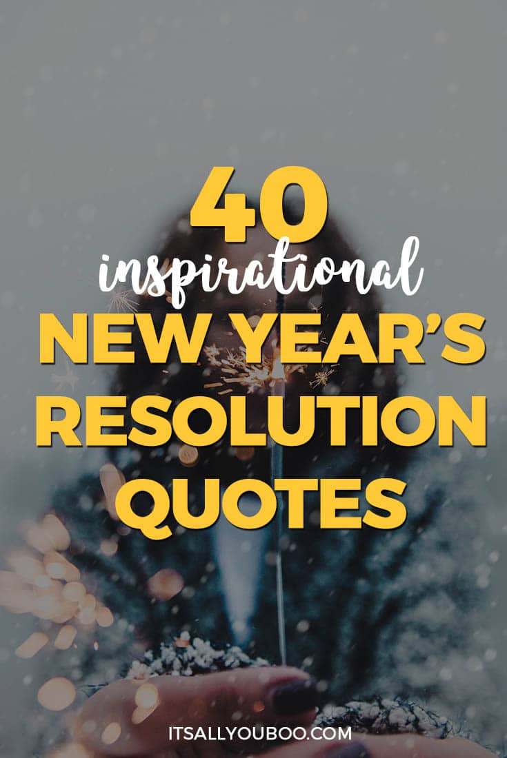 Inspirational New Year Quotes Custom 40 Inspirational New Year's Resolution Quotes  It's All You Boo
