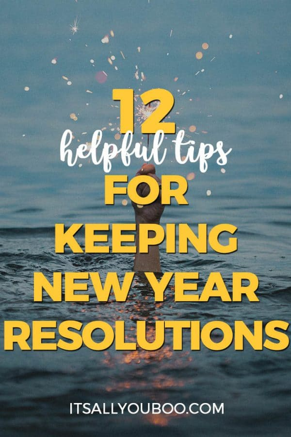 12 Helpful Tips for Keeping New Year Resolutions