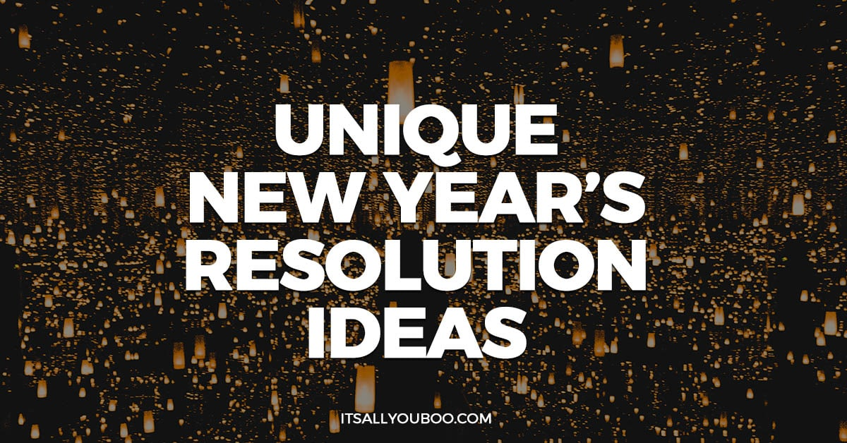 The Ultimate List of Unique New Year\'s Resolution Ideas | It\'s All ...
