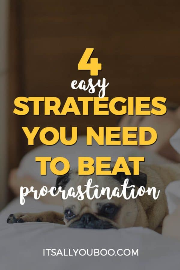4 Easy Strategies You Need to Beat Procrastination