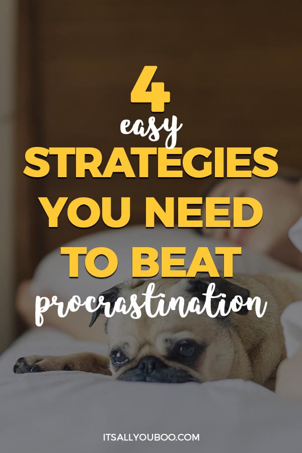 4 Easy Strategies You Need to Beat Procrastinatoin