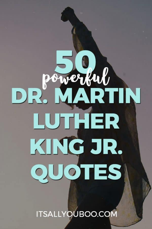 50 Powerful Dr. Martin Luther King Jr Quotes