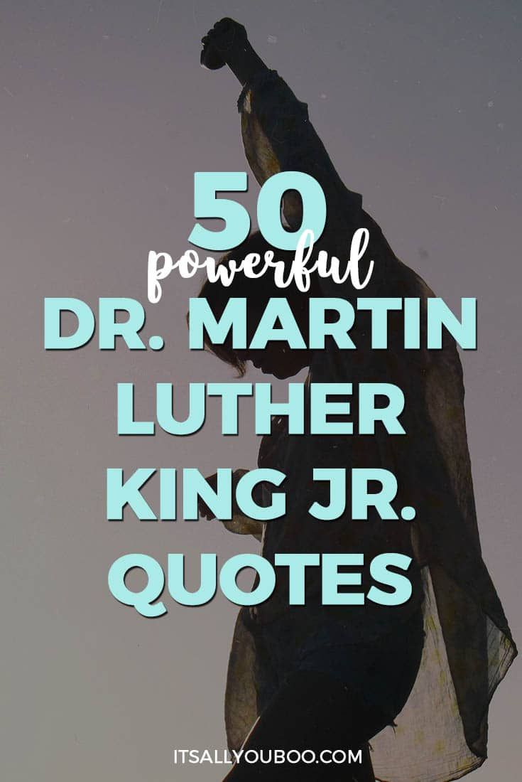 Powerful Love Quotes 50 Powerful Drmartin Luther King Jr Quotes  It's All You Boo