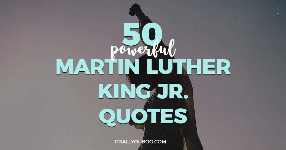 60 Powerful Dr Martin Luther King Jr Quotes It's All You Boo New Quotes About Serving Others
